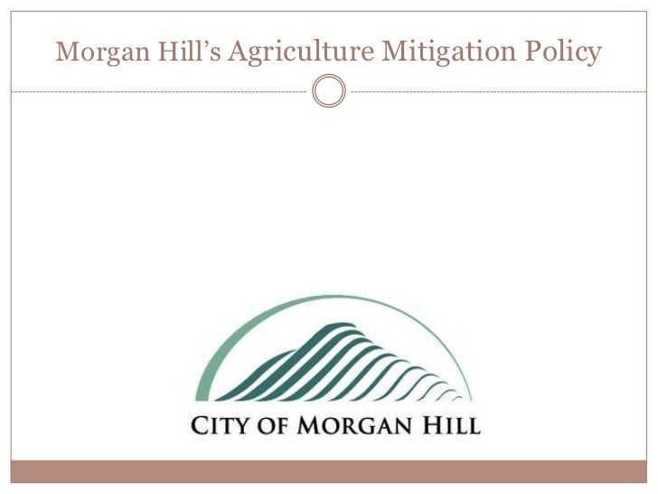 Morgan Hill Agriculture Mitigation Policy By Leslie Little