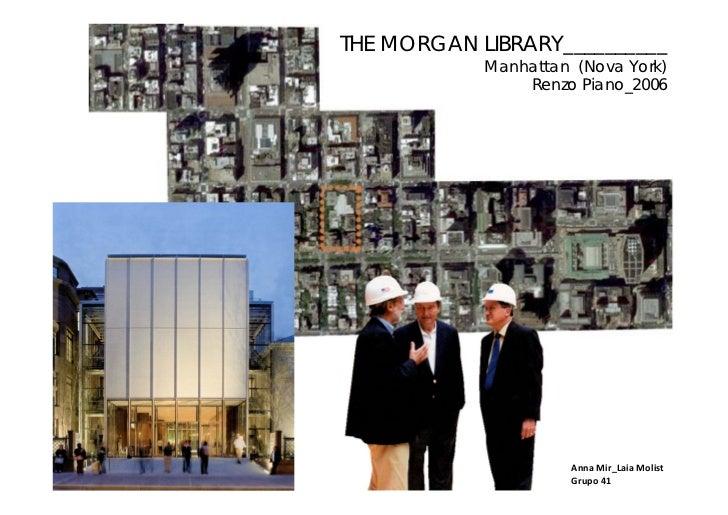 THE MORGAN LIBRARY__________            Manhattan (Nova York)                Renzo Piano_2006                      AnnaMi...