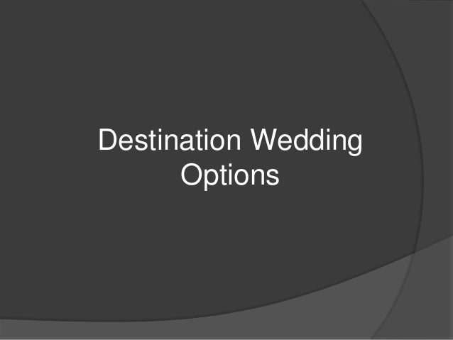 Destination Wedding Options