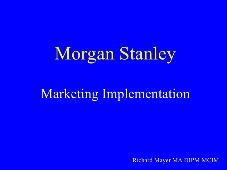 Morgan stanley marketing implementation