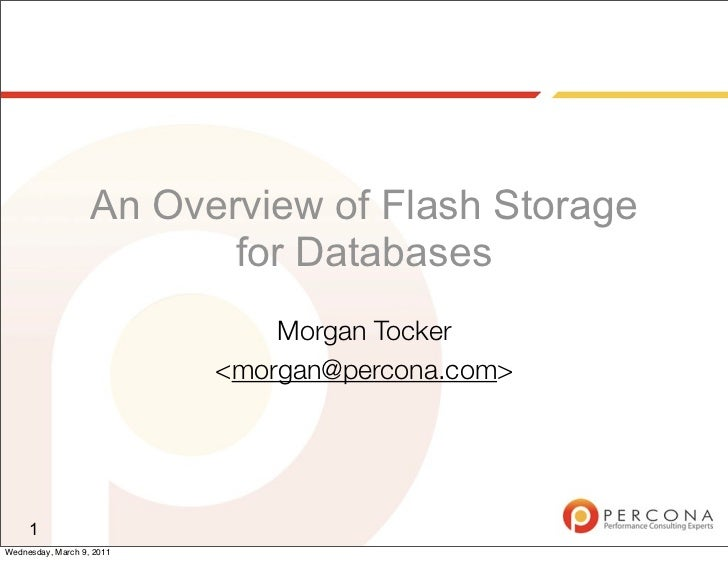 An Overview of Flash Storage                          for Databases                               Morgan Tocker           ...