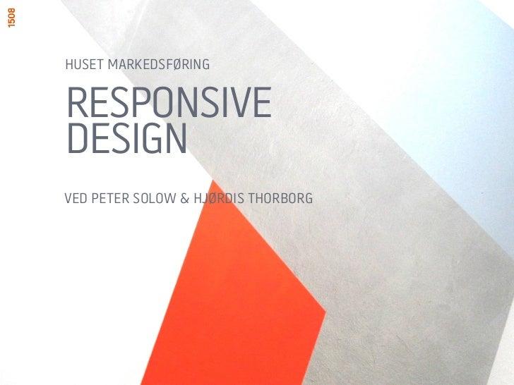 HUSET MARKEDSFØRINGRESPONSIVEDESIGNVED PETER SOLOW & HJØRDIS THORBORG