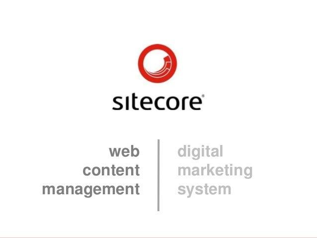 Sitecore. Compelling Web Experiences                        web                               digital                     ...