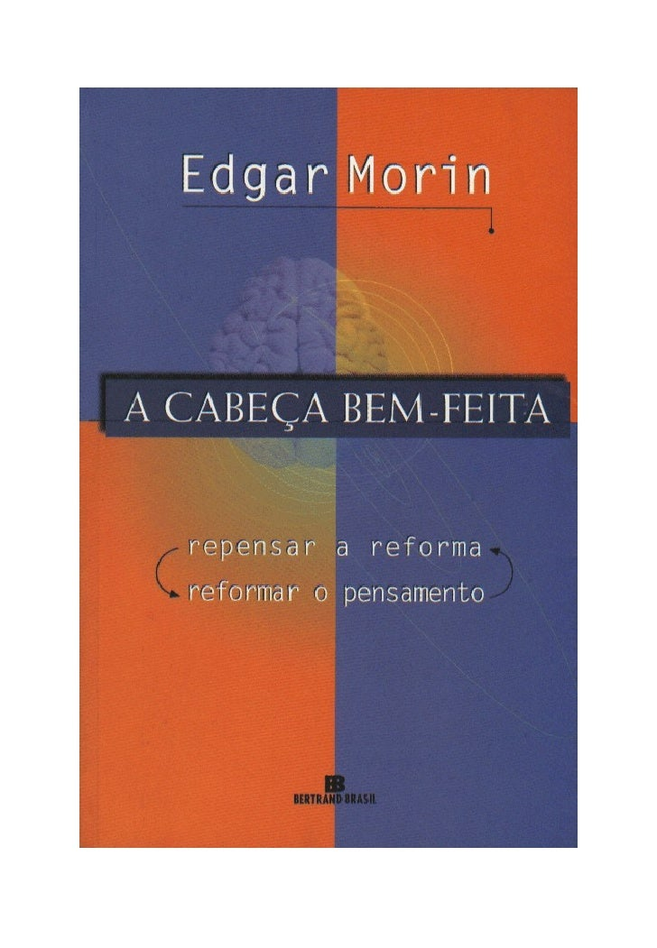 EDGAR MORINA CA BEÇA BEM -FEITA      Repensar a         reforma Reformar o pensamento        8a EDIÇÃO        Tradução    ...