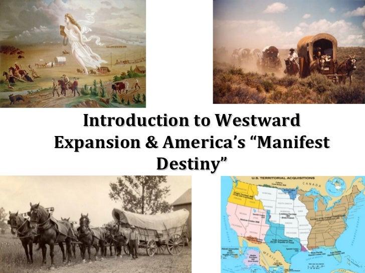 "Introduction to Westward Expansion & America's ""Manifest Destiny"""