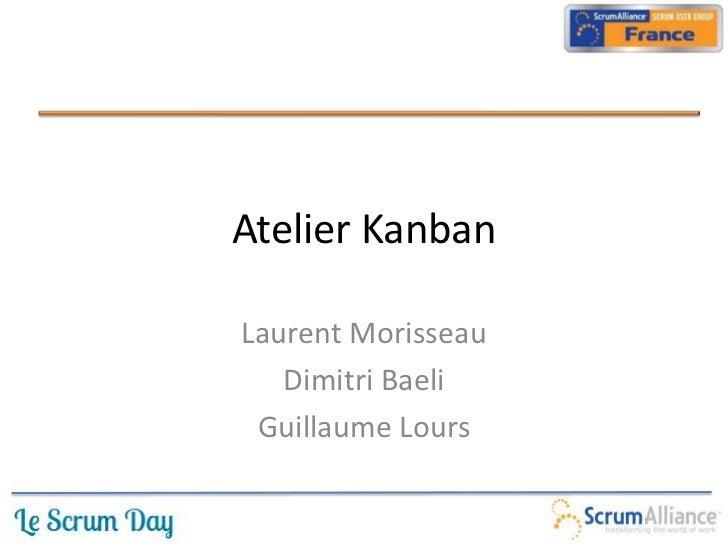 Atelier KanbanLaurent Morisseau   Dimitri Baeli Guillaume Lours