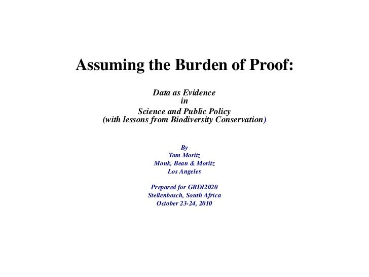 Assuming the Burden of Proof:                  Data as Evidence                         in             Science and Public ...