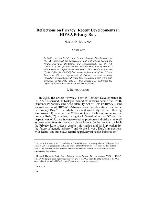 """Reflections on Privacy: Recent Developments in HIPAA Privacy Rule NUSRAT N. RAHMAN* ABSTRACT In 2005, the article """"Privacy..."""