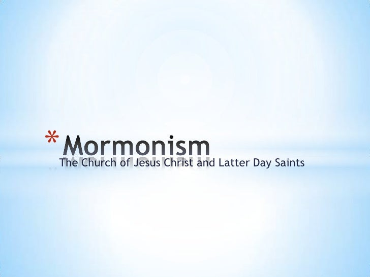 *The Church of Jesus Christ and Latter Day Saints