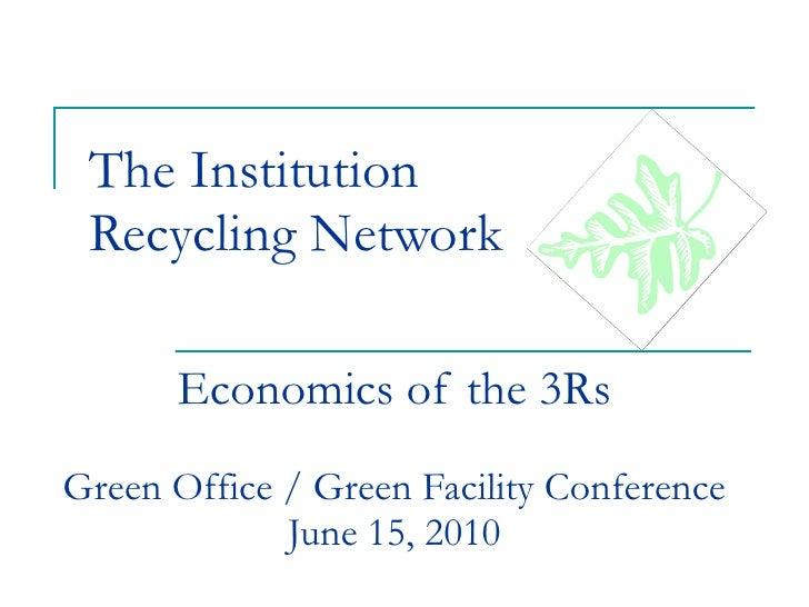 Economics of the 3 Rs - Dana Draper, IRN