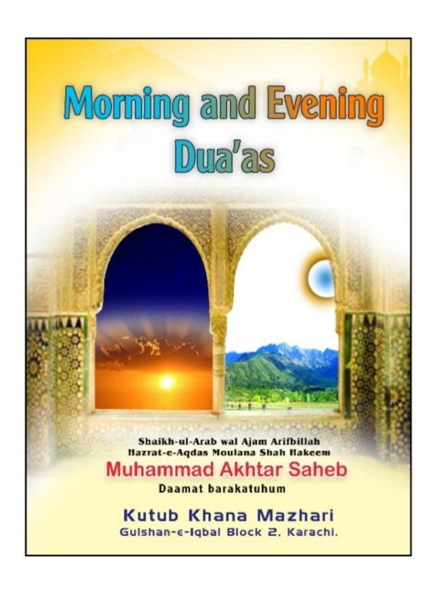 MORNING AND EVENING DUA'AS Shaikh-ul-Arab Wal Ajam Arifbillah Hazrat-e-Aqdas Maulana Shah Hakeem Muhammad Akhtar Saheb (Da...