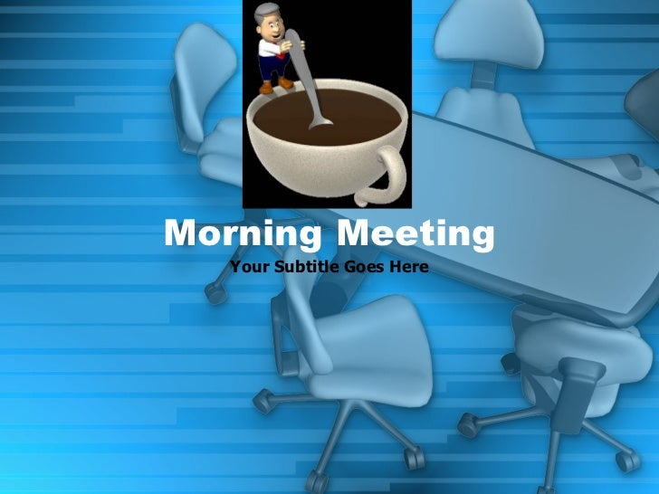 Your Subtitle Goes Here Morning Meeting