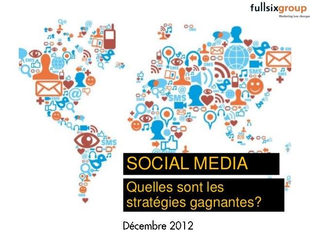 Social medias : Quelles sont les  stratégies gagnantes? (document Fullsix)