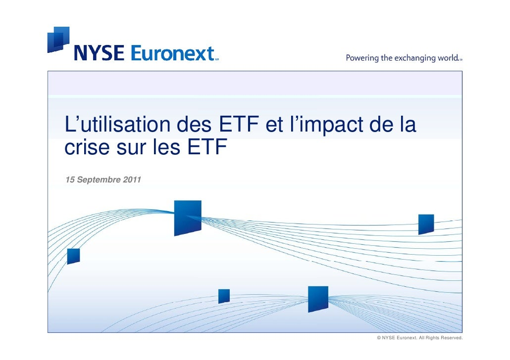 L'utilisation des ETF et l'impact de lacrise sur l ETF  i        les15 Septembre 2011                                  © N...