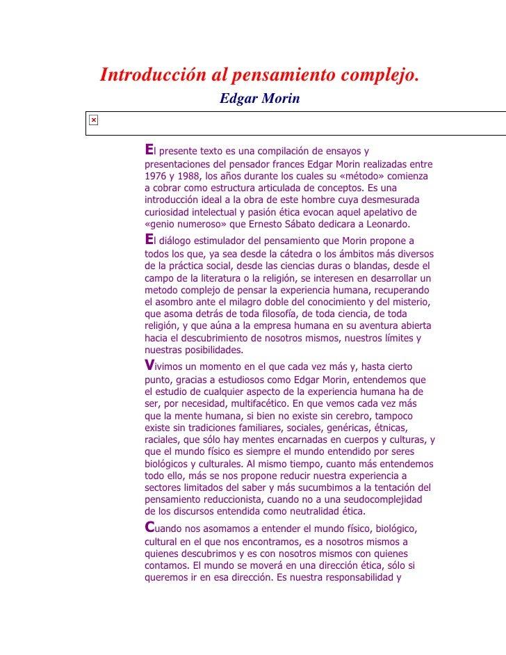 Introducción al pensamiento complejo.                      Edgar Morin     El presente texto es una compilación de ensayos...