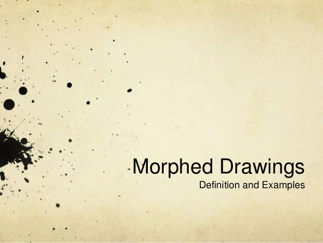 Morphed DrawingsDefinition and Examples