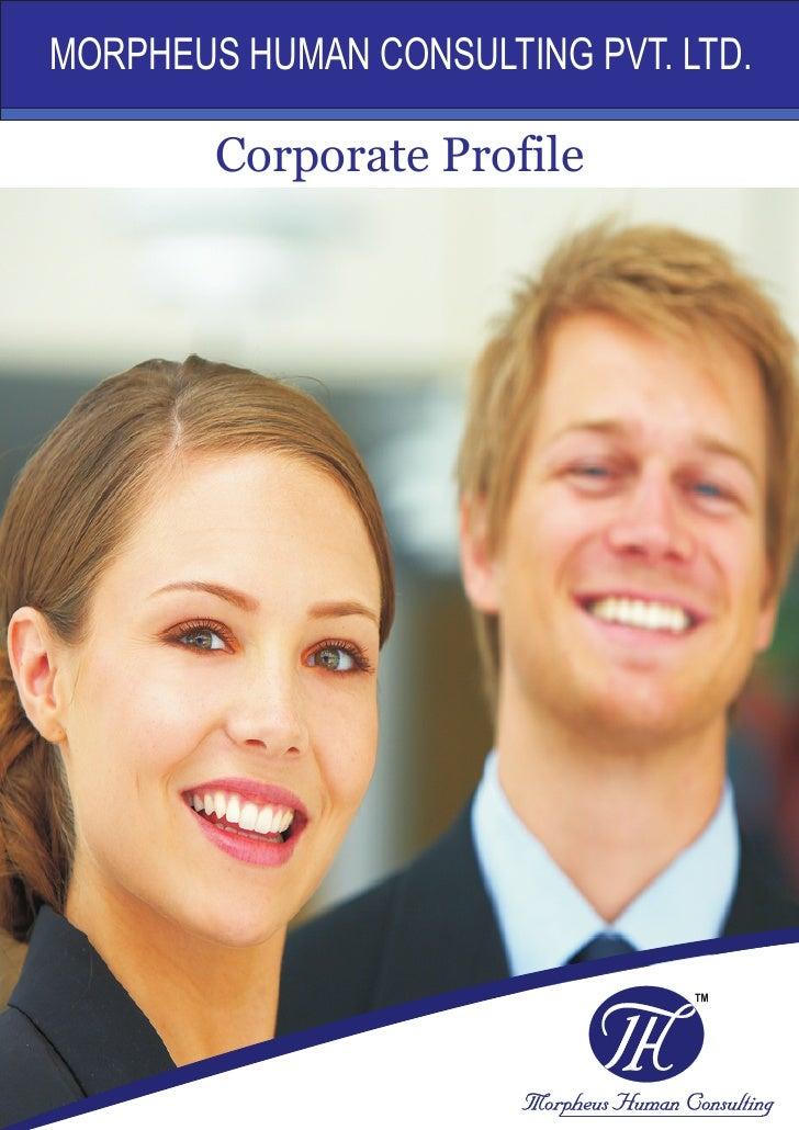 MORPHEUS HUMAN CONSULTING PVT. LTD.          Corporate Profile