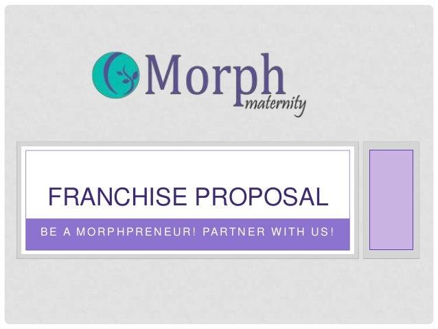 Morph Maternity Franchise Offering : Franchise Connect