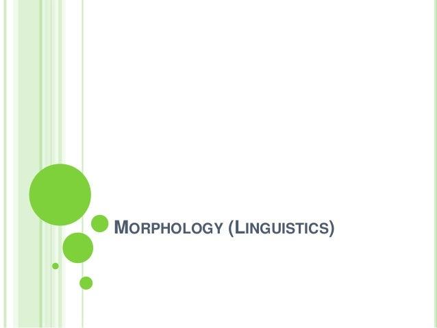 MORPHOLOGY (LINGUISTICS)