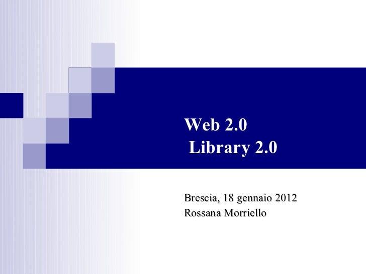 Web 2.0 e Library 2.0 / Rossana Morriello