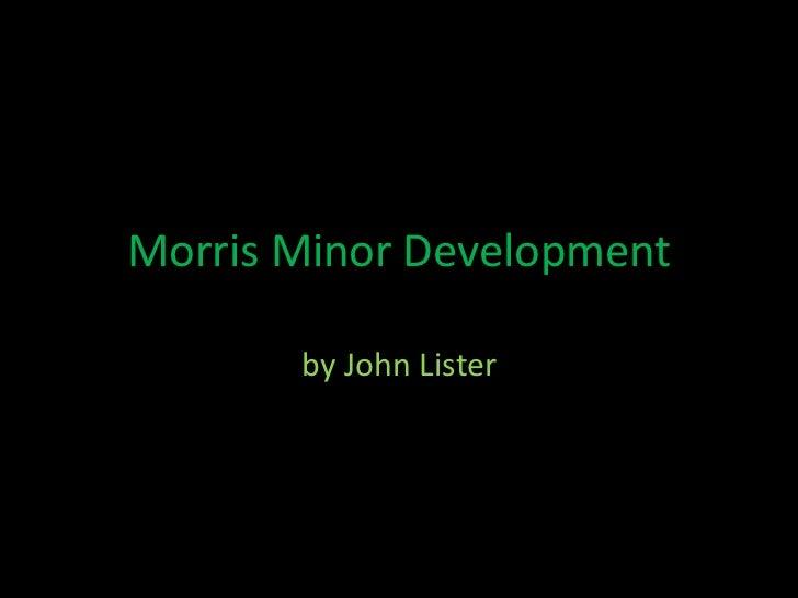 Morris Minor Development<br />by John Lister<br />