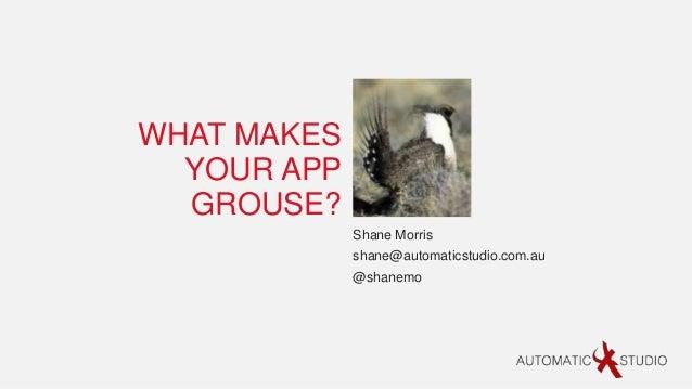 What makes your app grouse - #appfest Sydney