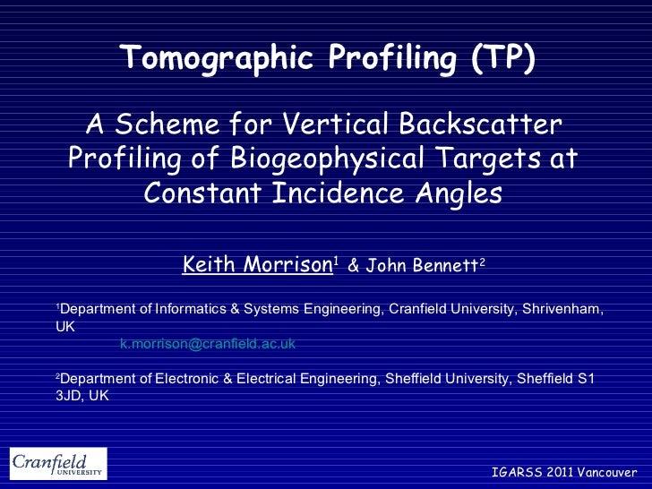 Tomographic Profiling (TP) IGARSS 2011 Vancouver A Scheme for Vertical Backscatter Profiling of Biogeophysical Targets at ...