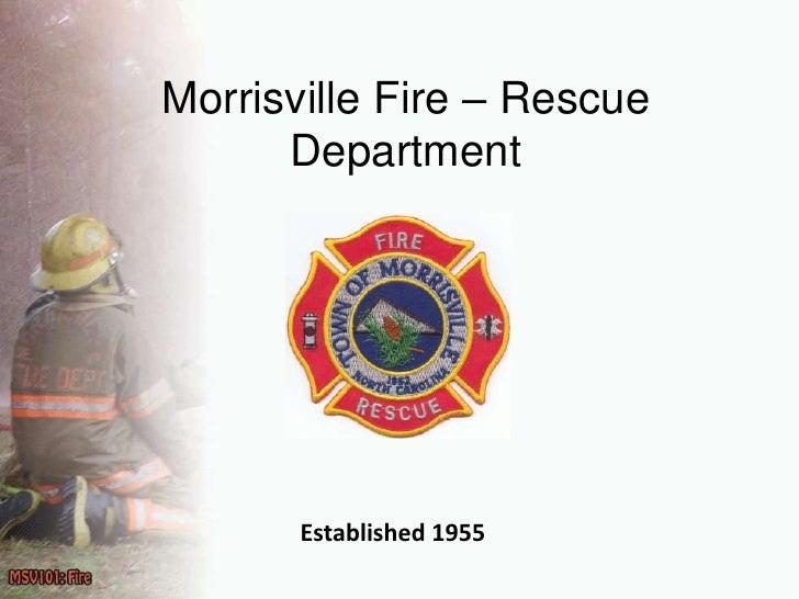 Morrisville Fire – RescueDepartment<br />Established 1955<br />