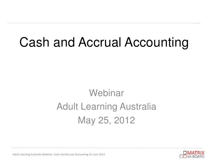 Cash and Accrual Accounting                                           Webinar                                   Adult Lear...
