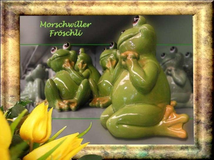 Morschwiller<br />Fröschli<br />