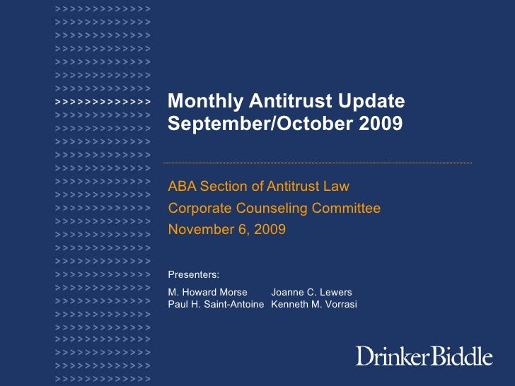 Monthly Antitrust Update September/October 2009 ABA Section of Antitrust Law Corporate Counseling Committee November 6, 20...