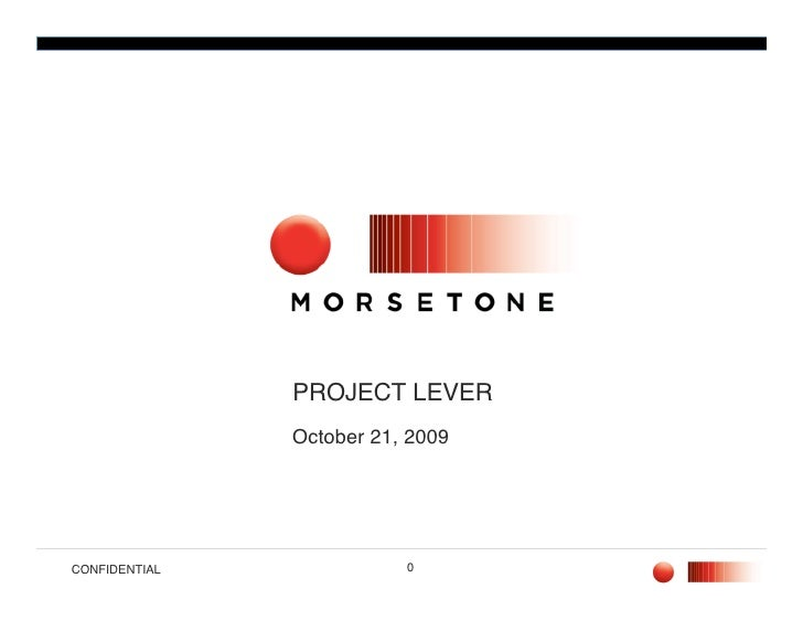 PROJECT LEVER                October 21, 2009     CONFIDENTIAL              0