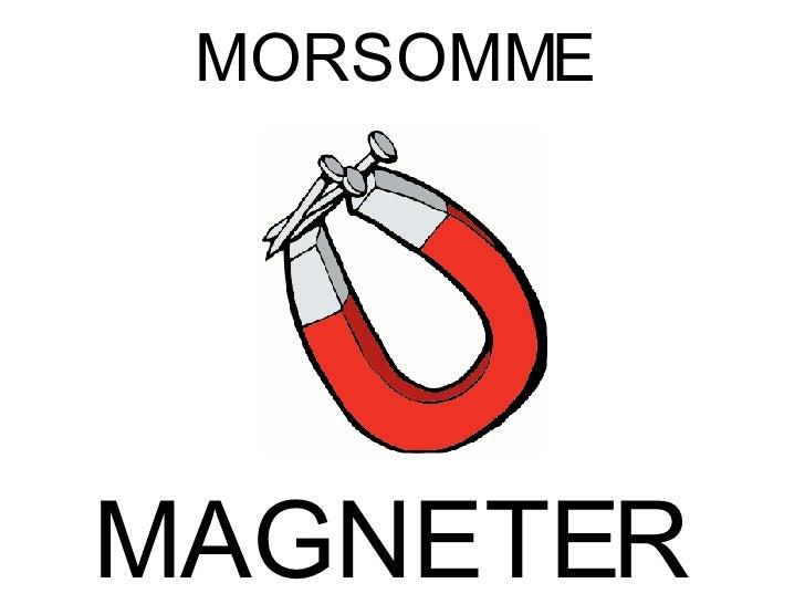 MAGNETER MORSOMME