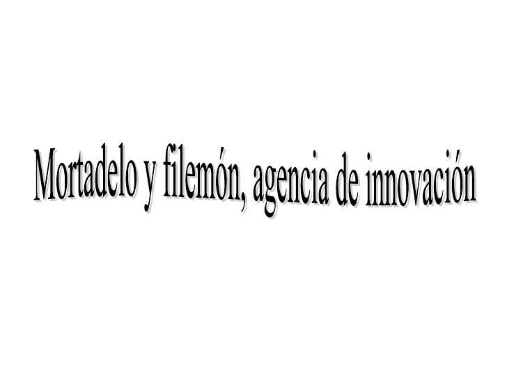 Mortadelo y filemón, agencia de innovación