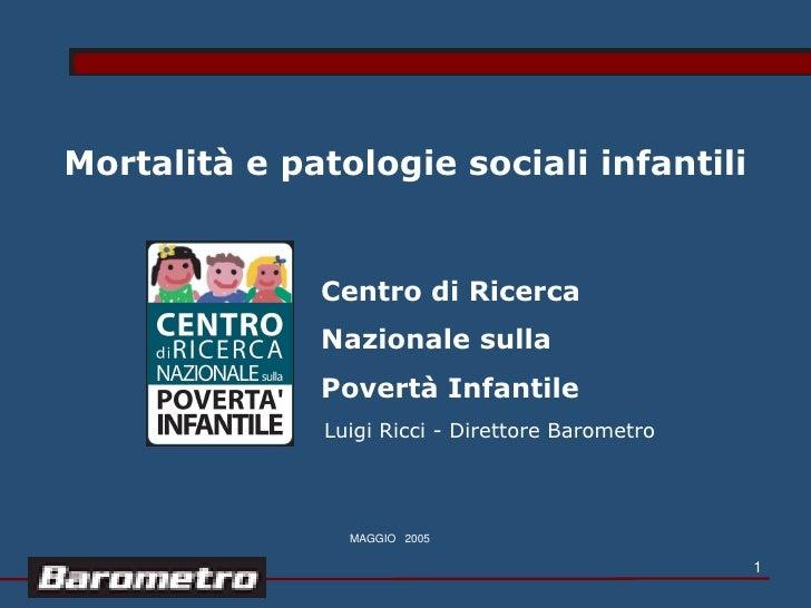 Mortalità e patologie sociali infantili              Centro di Ricerca              Nazionale sulla              Povertà I...