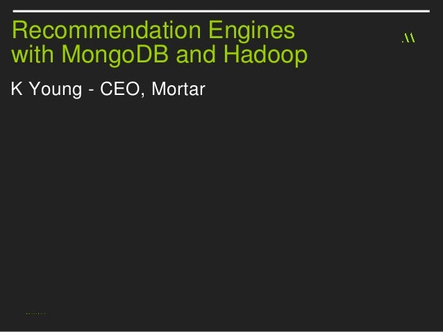 Partner Webinar: Recommendation Engines with MongoDB and Hadoop