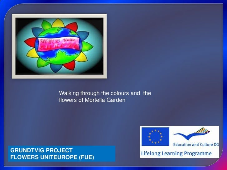 Walking through the colours and  the flowers of Mortella Garden <br />GRUNDTVIG PROJECTFLOWERS UNITEUROPE (FUE)<br />