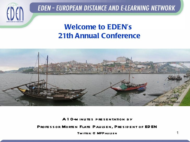 Welcome to EDEN's          21th Annual Conference                                                          Photo: Arne Jan...
