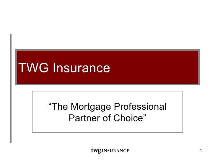 "TWG Insurance "" The Mortgage Professional Partner of Choice"""