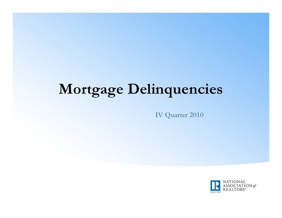 Mortgage Delinquencies<br />IV Quarter 2010<br />