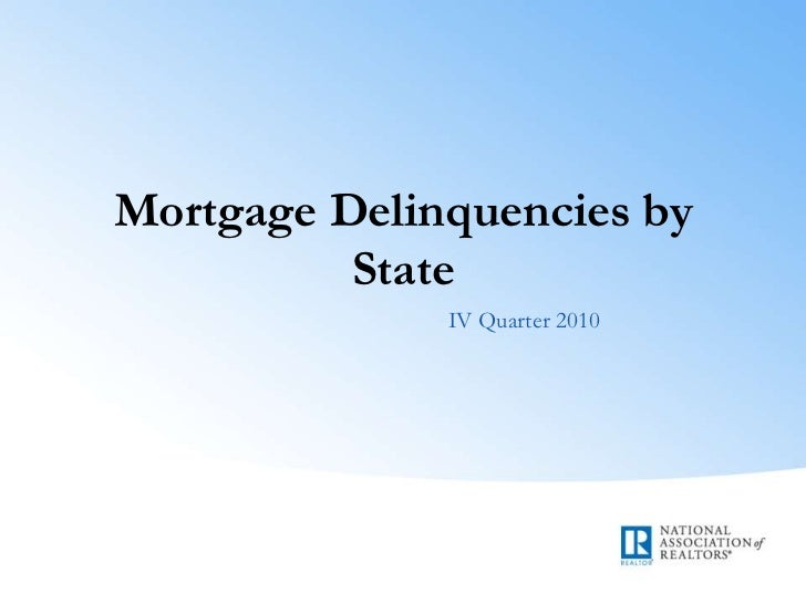 Mortgage Delinquencies by State<br />IV Quarter 2010<br />