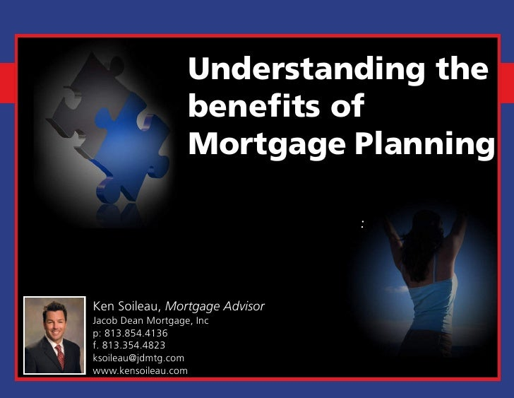 Understanding the                    benefits of                    Mortgage Planning                                  :   ...