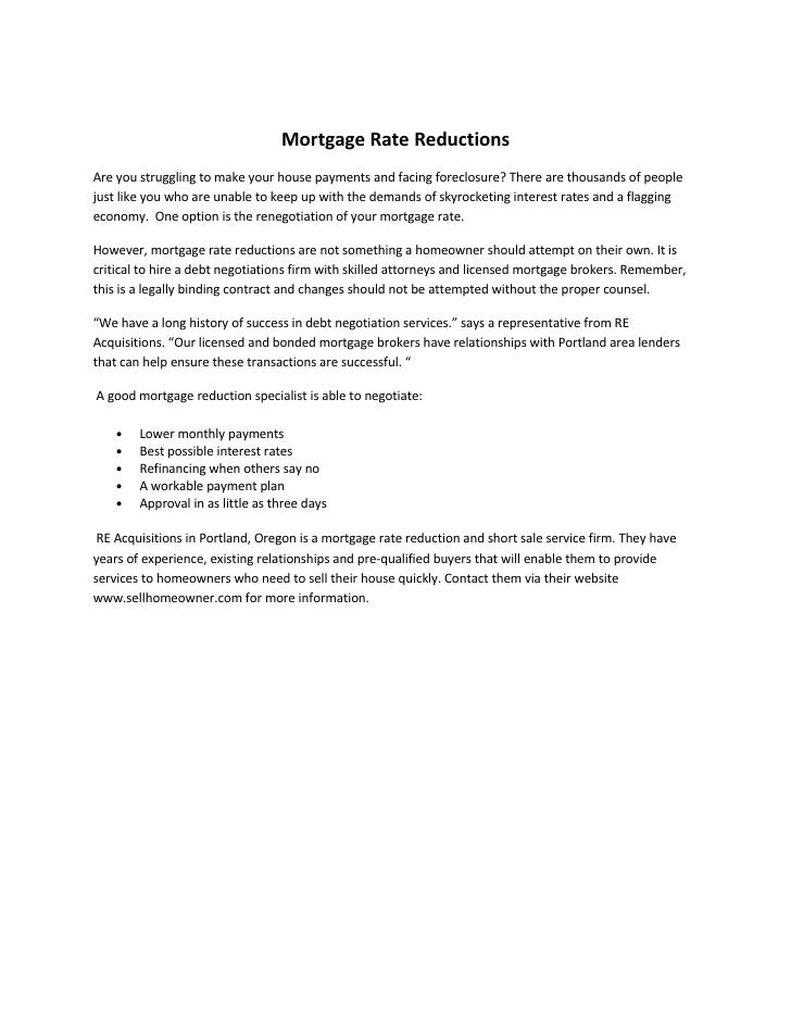Mortgage Rate Reductions Are you struggling to make your house payments and facing foreclosure? There are thousands of peo...