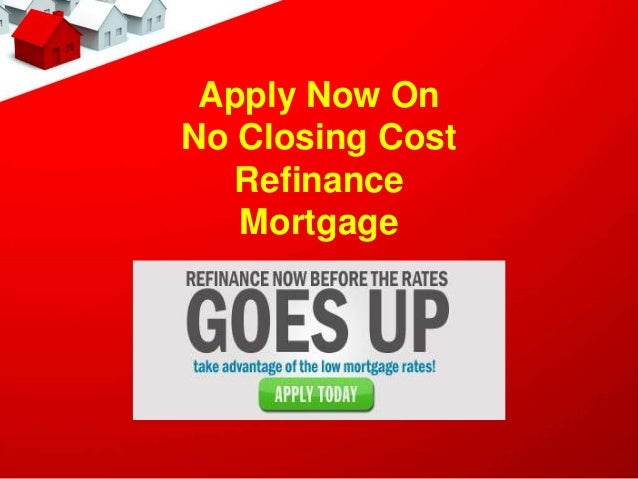Mortgage Refinance Loans with No Closing Costs