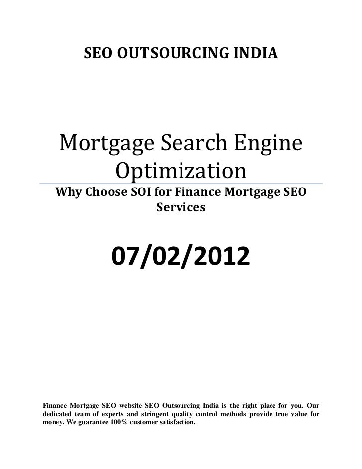 SEO OUTSOURCING INDIA     Mortgage Search Engine          Optimization   Why Choose SOI for Finance Mortgage SEO          ...