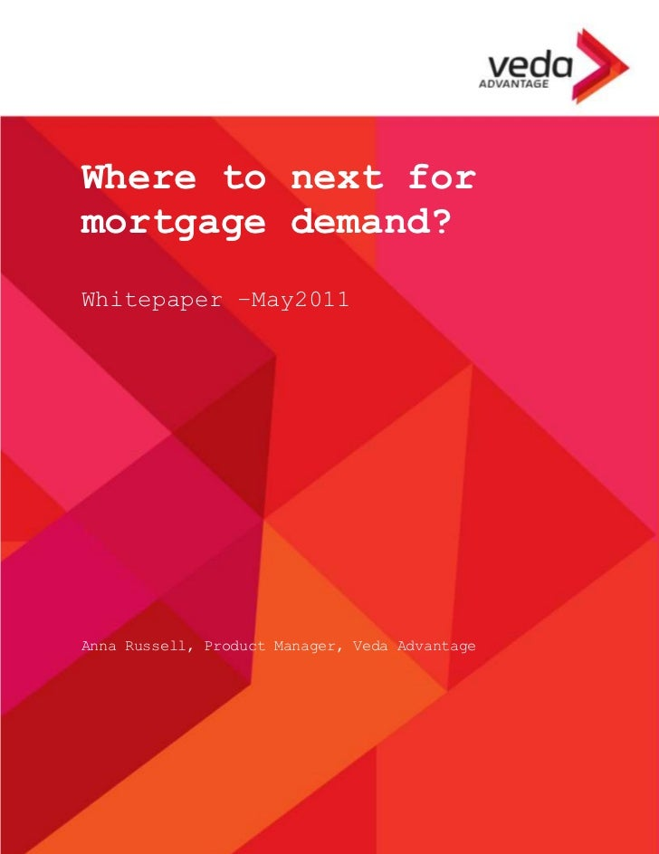COMMERCIAL IN CONFIDENCE         Lockstep Veda Whitepaper 1          Where to next for          mortgage demand?          ...