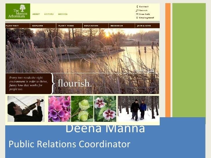 <ul><li>Deena Manna </li></ul><ul><li>Public Relations Coordinator  </li></ul>
