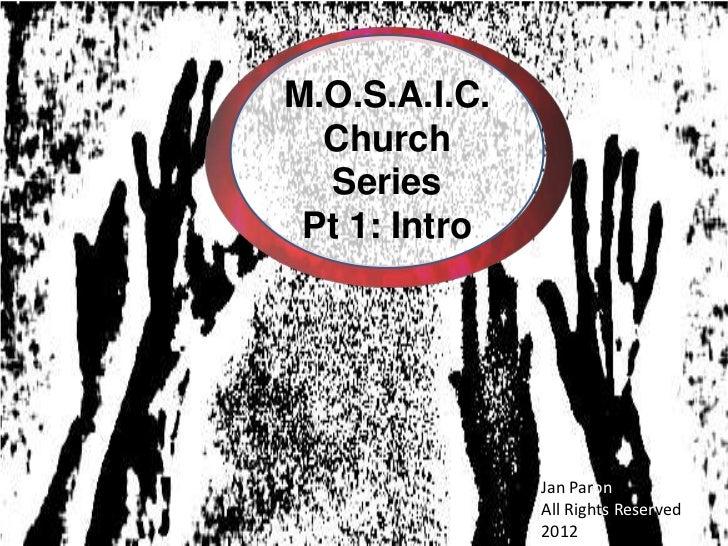 Jan Paron                     PerSpectives12M.O.S.A.I.C.  Church  Series Pt 1: Intro               Jan Paron              ...