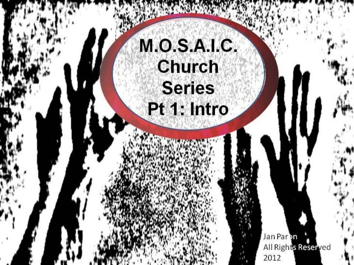 M.O.S.A.I.C. Church Series Pt 1. Introduction (PerSpectives 12)
