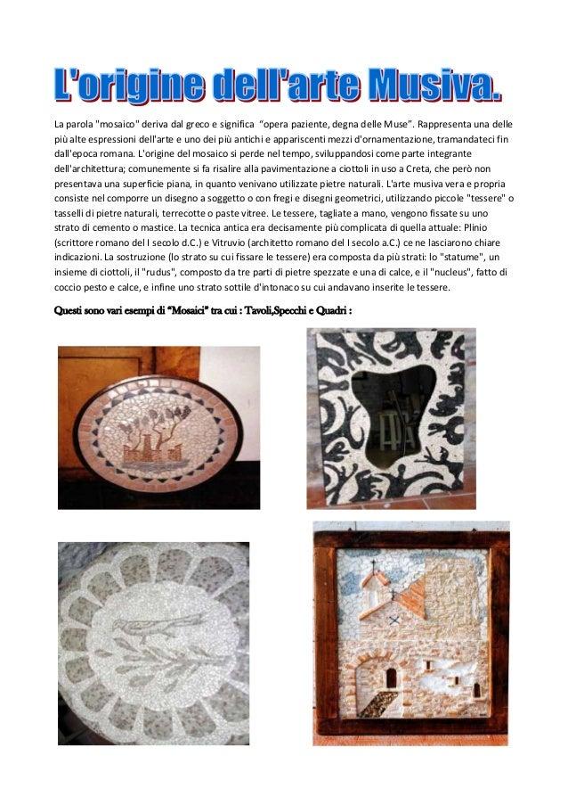 """La parola """"mosaico"""" deriva dal greco e significa """"opera paziente, degna delle Muse"""". Rappresenta una dellepiù alte espress..."""